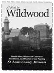 At Rest in Wildwood: Burial Sites, History of Cemetery Traditions, & Stories of our Passing